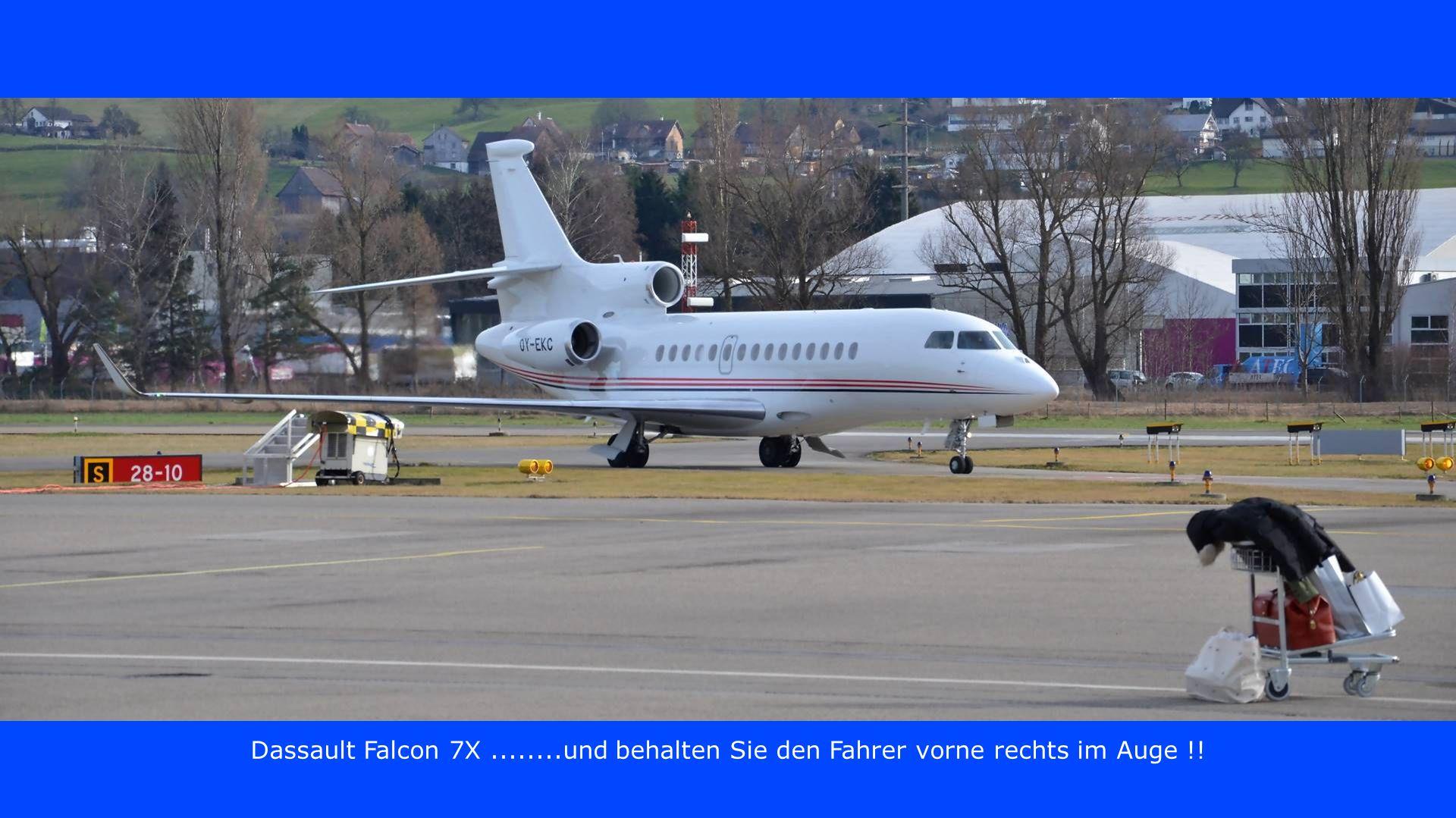 Dassault Falcon 7X........und behalten Sie den Fahrer vorne rechts im Auge !!