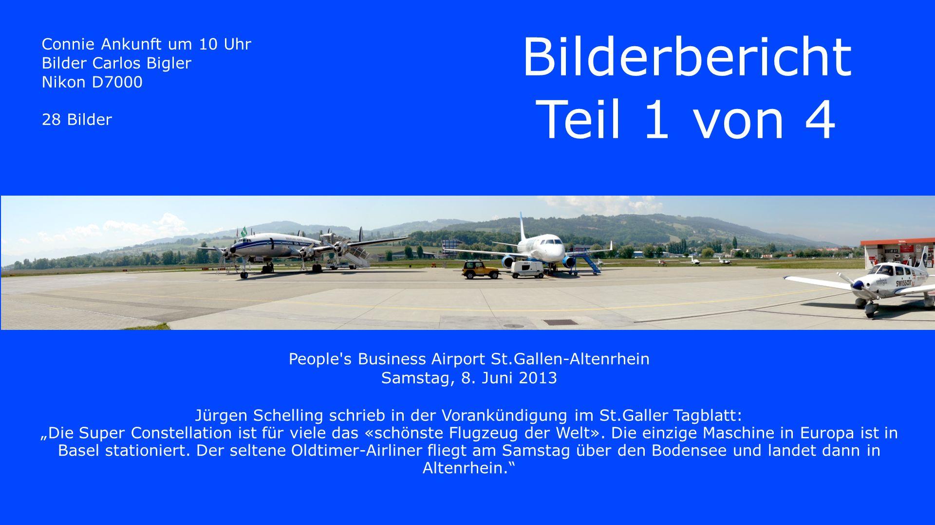 Connie Ankunft um 10 Uhr Bilder Carlos Bigler Nikon D7000 28 Bilder Bilderbericht Teil 1 von 4 People s Business Airport St.Gallen-Altenrhein Samstag, 8.