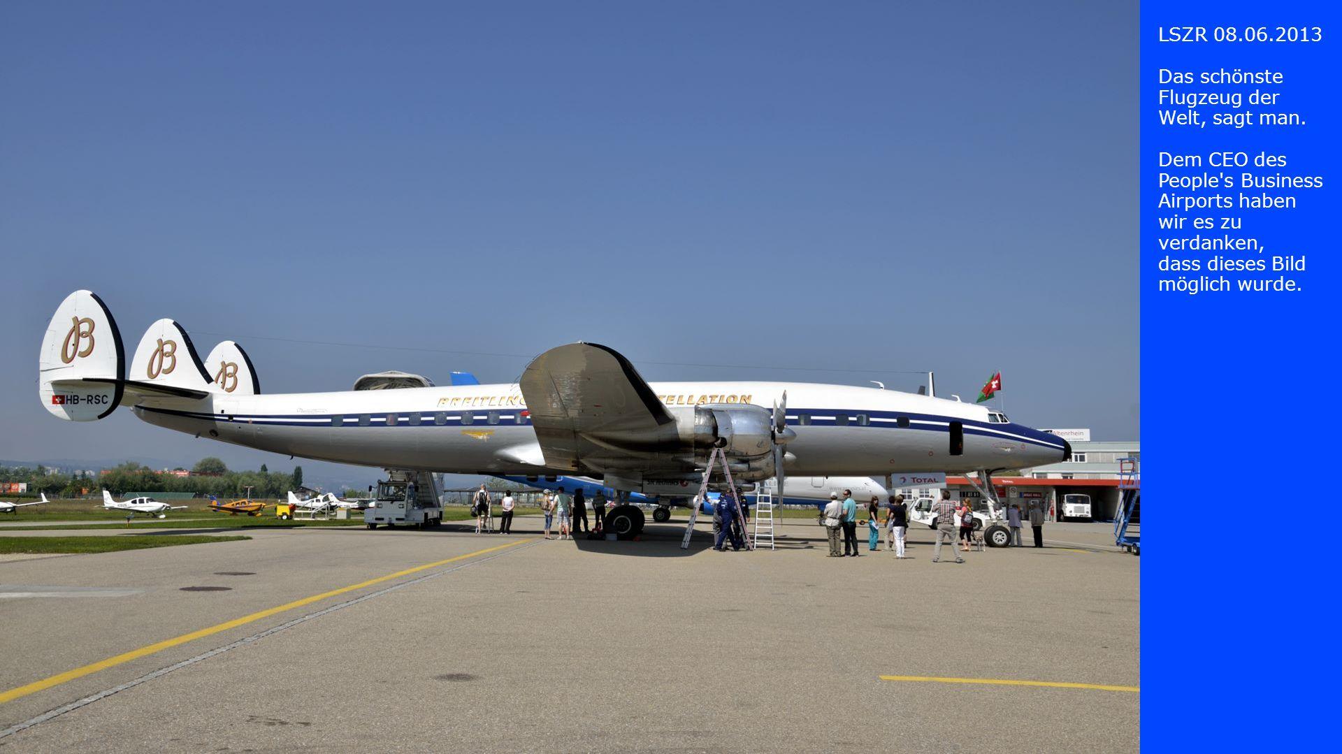 Das schönste Flugzeug der Welt, sagt man.