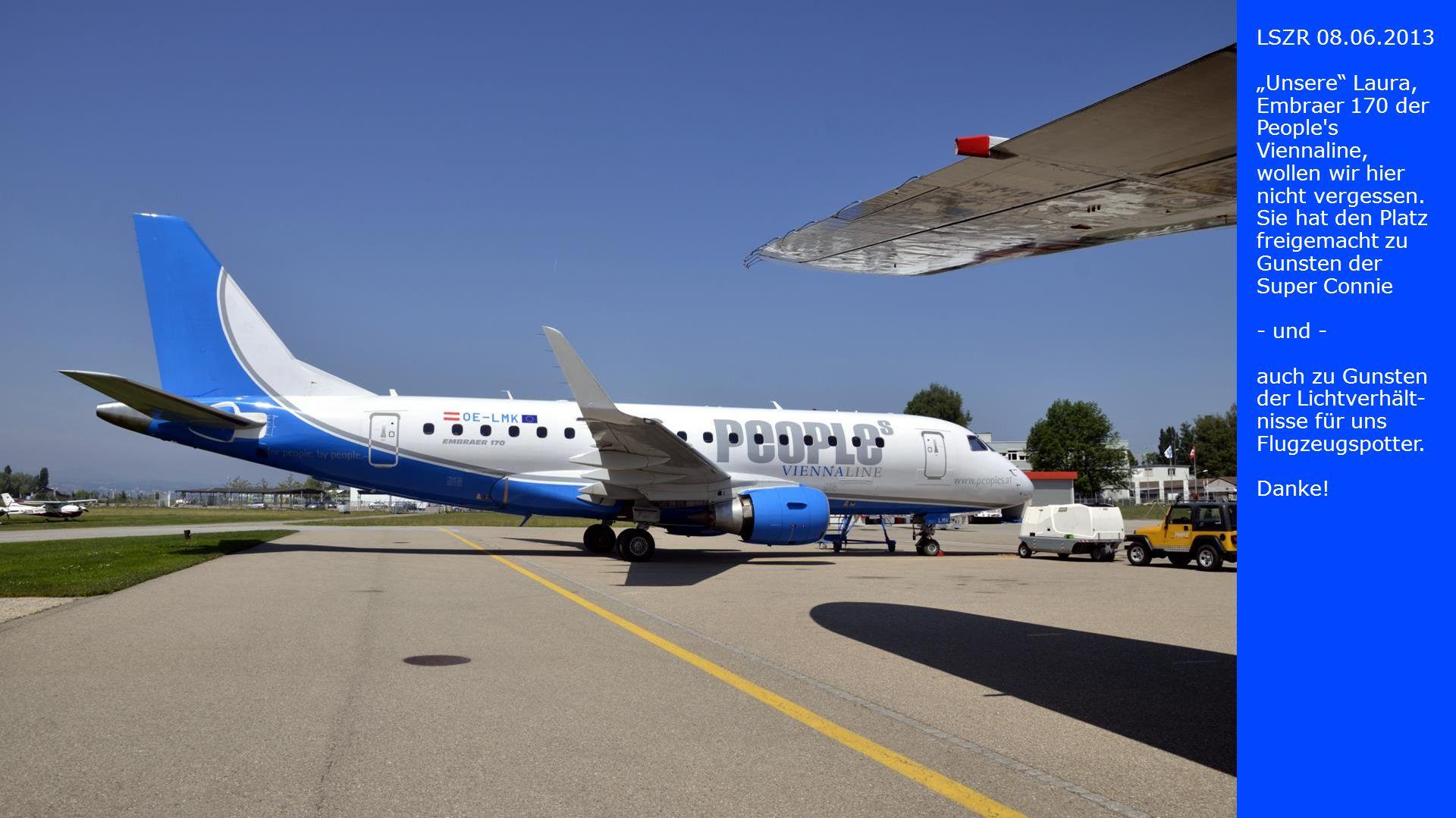 Unsere Laura, Embraer 170 der People s Viennaline, wollen wir hier nicht vergessen.