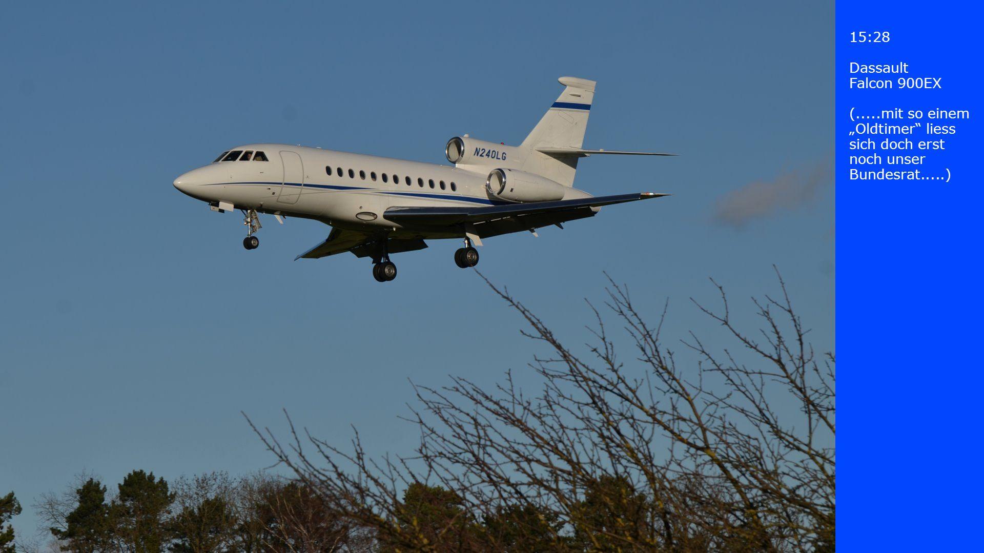 15:28 Dassault Falcon 900EX (.....mit so einem Oldtimer liess sich doch erst noch unser Bundesrat.....)