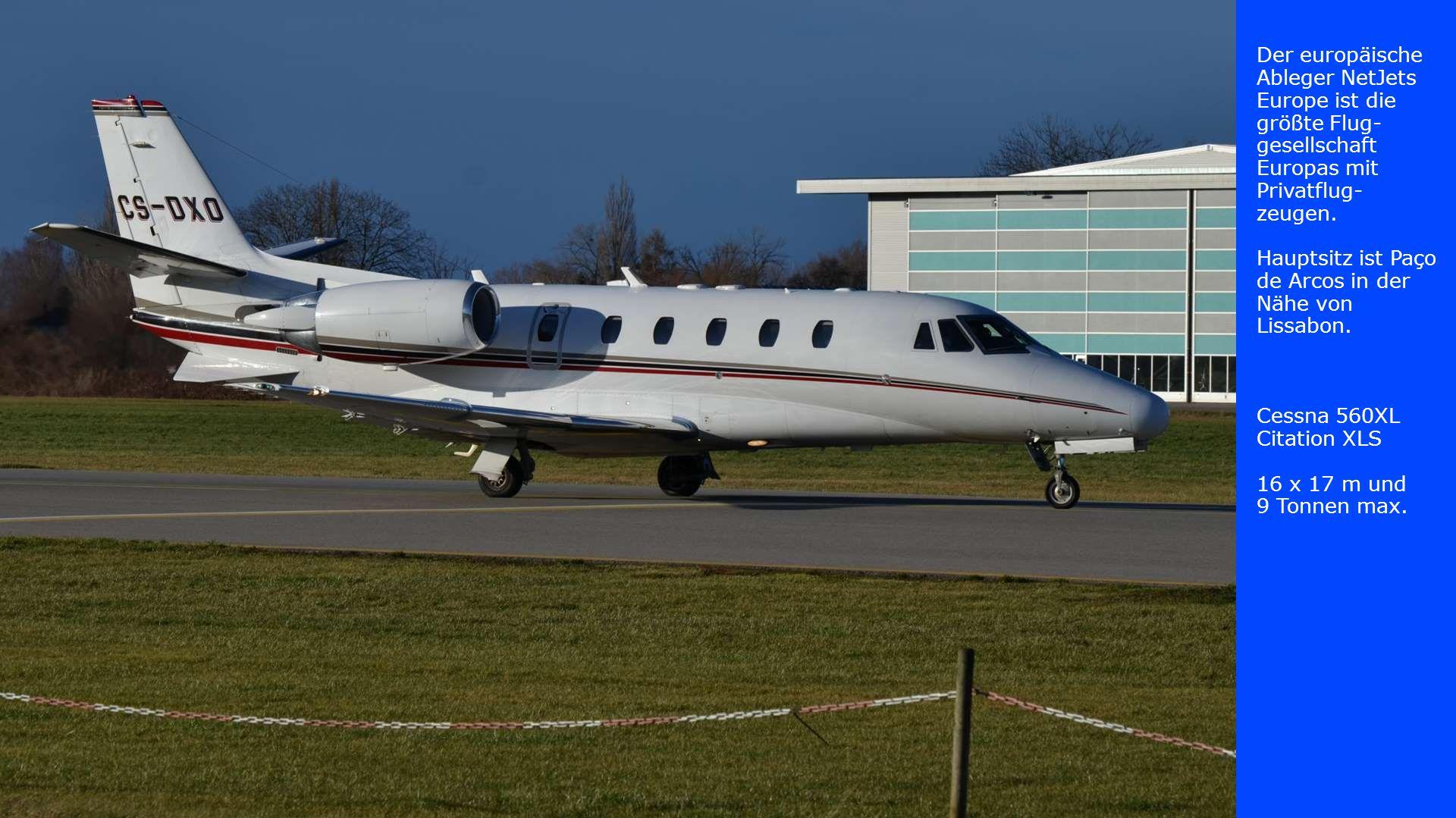 Der europäische Ableger NetJets Europe ist die größte Flug- gesellschaft Europas mit Privatflug- zeugen. Hauptsitz ist Paço de Arcos in der Nähe von L