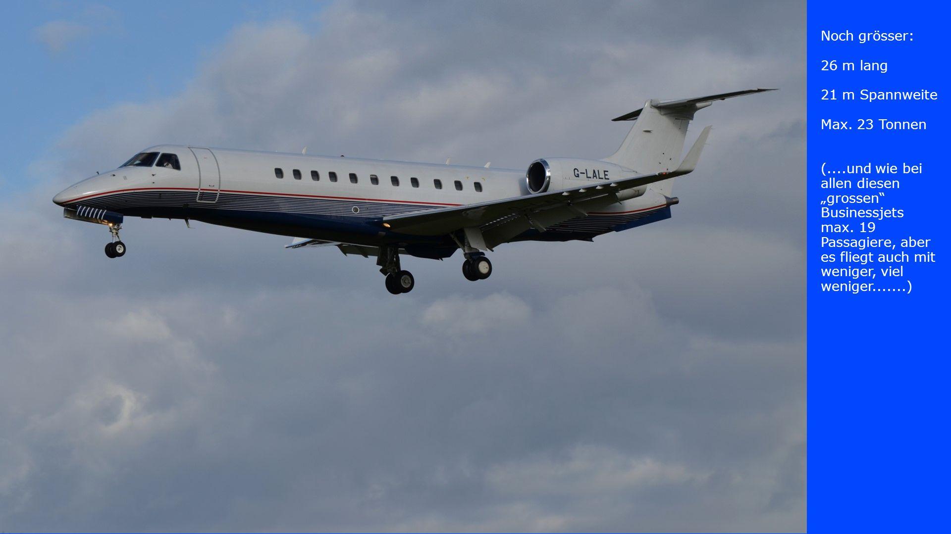 Auch dieser Jet wird um ca.17 h starten. Dassault Falcon 7X 23,2 m lang 26,2 m Spannw.