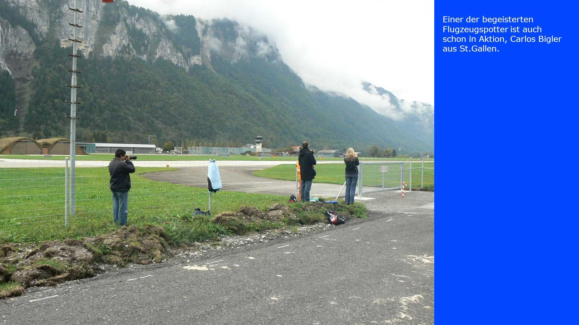 Einer der begeisterten Flugzeugspotter ist auch schon in Aktion, Carlos Bigler aus St.Gallen.