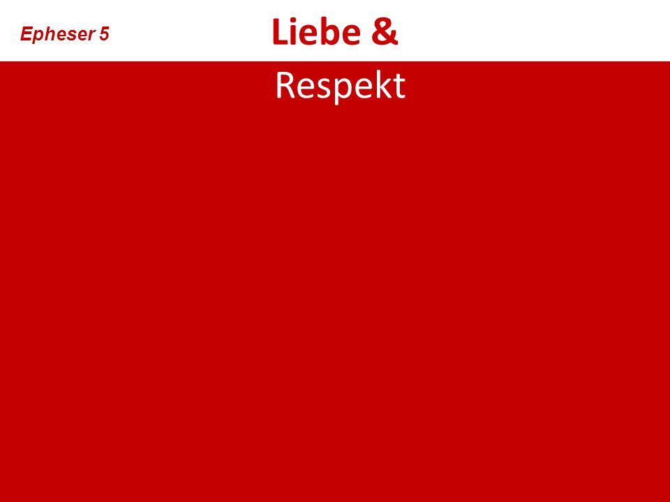 Liebe & Respekt Epheser 5
