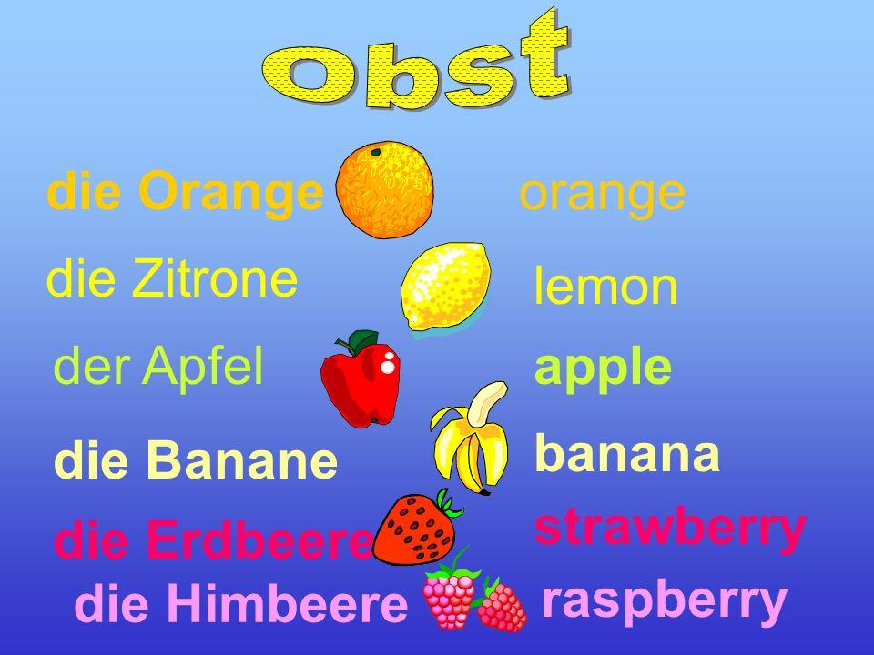 die Orange die Zitrone lemon der Apfelapple die Banane banana die Erdbeere strawberry die Himbeere raspberry orange