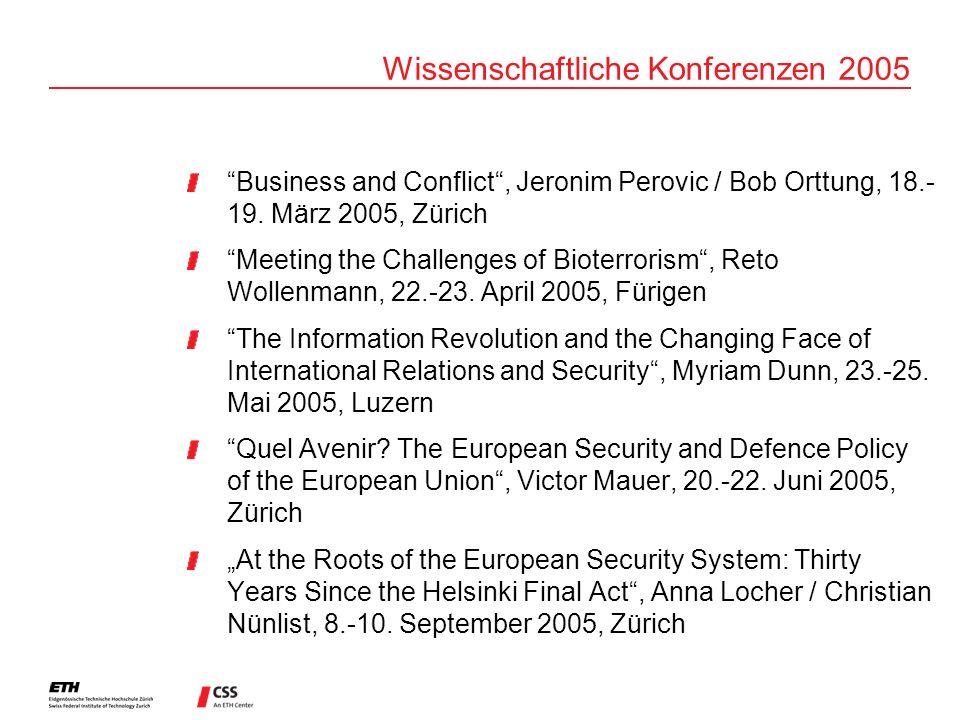 Wissenschaftliche Konferenzen 2005 Business and Conflict, Jeronim Perovic / Bob Orttung, 18.- 19.