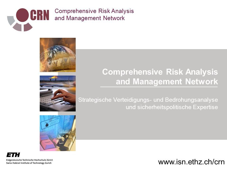 www.css.ethz.ch Comprehensive Risk Analysis and Management Network Strategische Verteidigungs- und Bedrohungsanalyse und sicherheitspolitische Experti