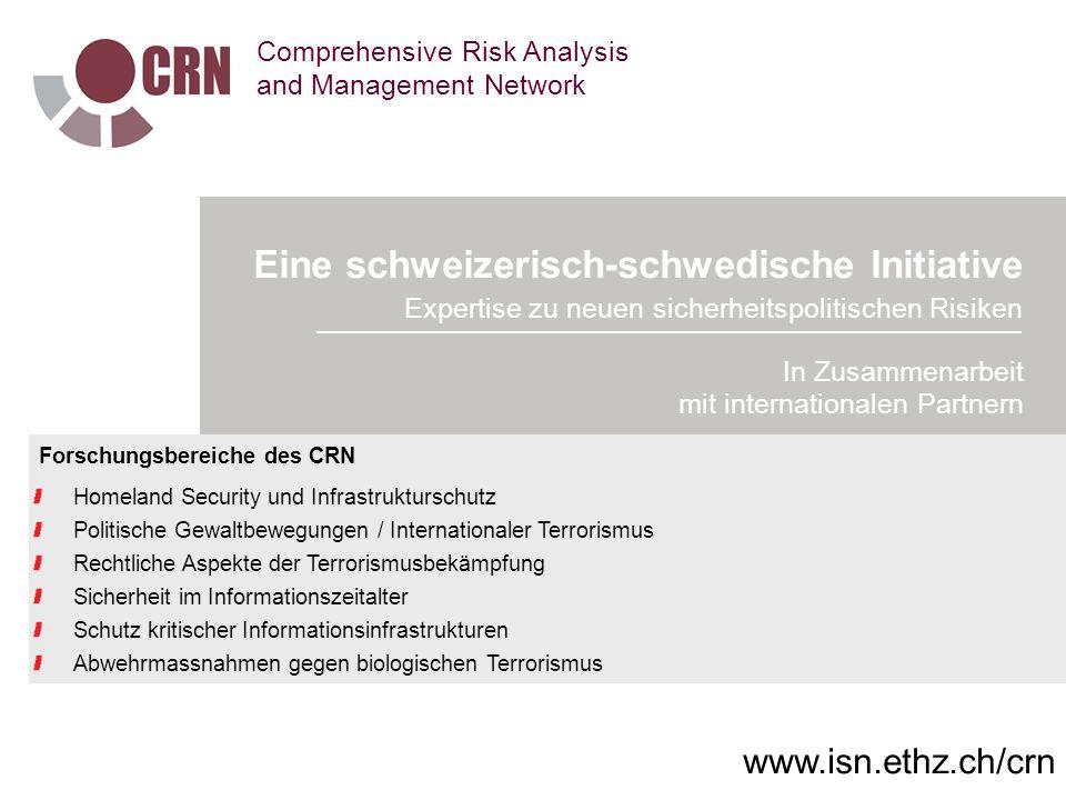 www.css.ethz.ch Forschungsbereiche des CRN Homeland Security und Infrastrukturschutz Politische Gewaltbewegungen / Internationaler Terrorismus Rechtli