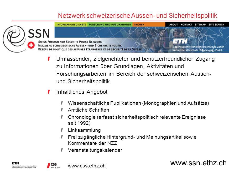 www.css.ethz.ch Umfassender, zielgerichteter und benutzerfreundlicher Zugang zu Informationen über Grundlagen, Aktivitäten und Forschungsarbeiten im B