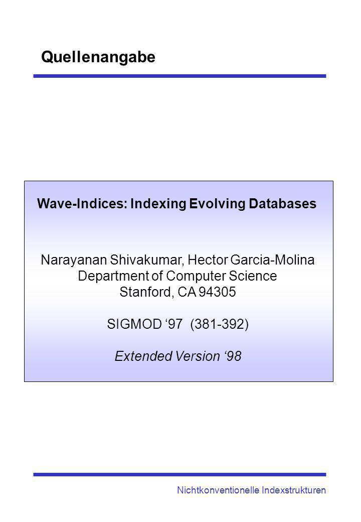 Nichtkonventionelle Indexstrukturen Wave Indices In vielen Applikationen wird täglich eine grosse Datenmenge generiert.