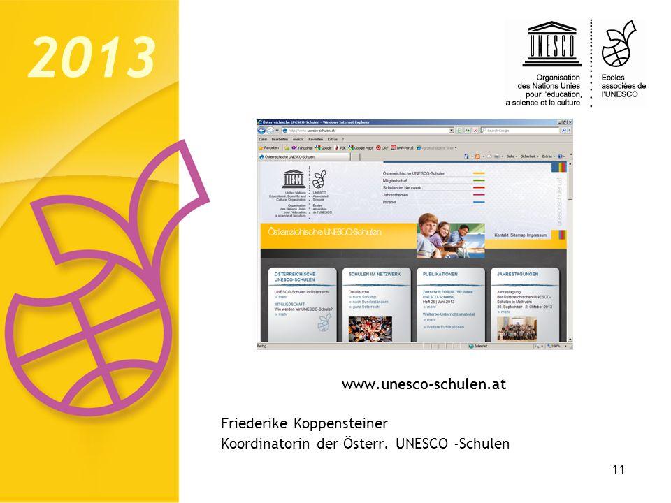 11 www.unesco-schulen.at Friederike Koppensteiner Koordinatorin der Österr. UNESCO -Schulen 2013