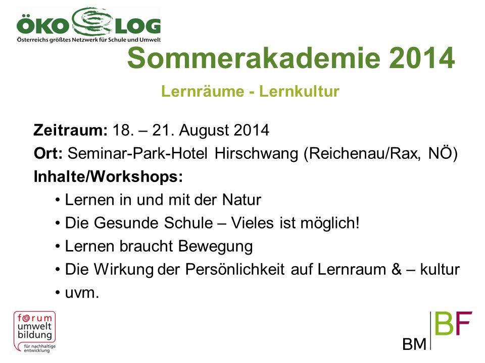 Sommerakademie 2014 Lernräume - Lernkultur Zeitraum: 18.