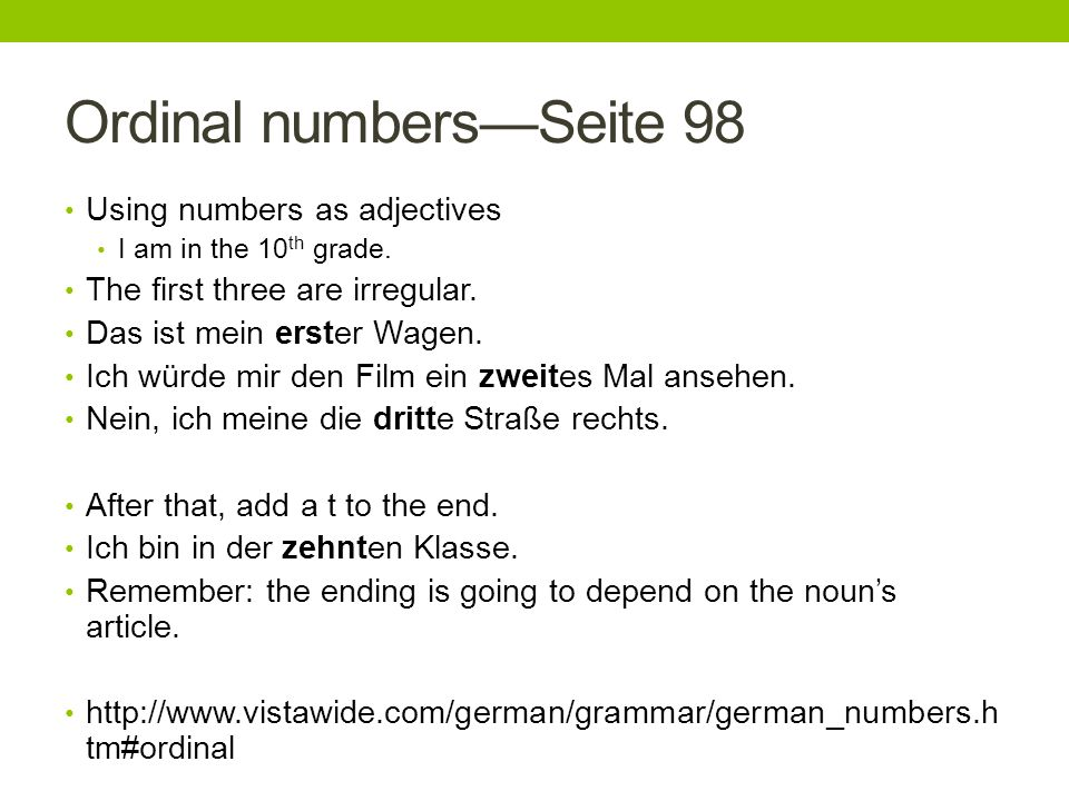 Ordinal numbersSeite 98 Using numbers as adjectives I am in the 10 th grade.