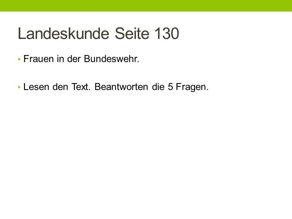 Landeskunde Seite 130 Frauen in der Bundeswehr. Lesen den Text. Beantworten die 5 Fragen.
