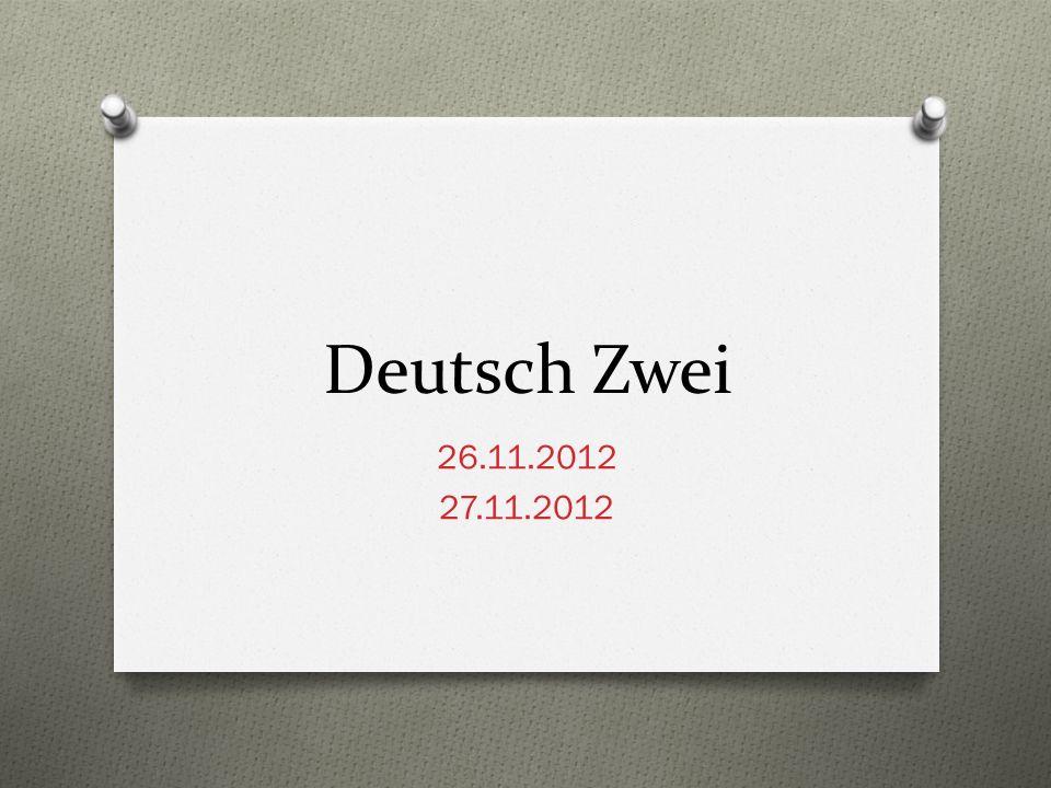Deutsch Zwei 26.11.2012 27.11.2012