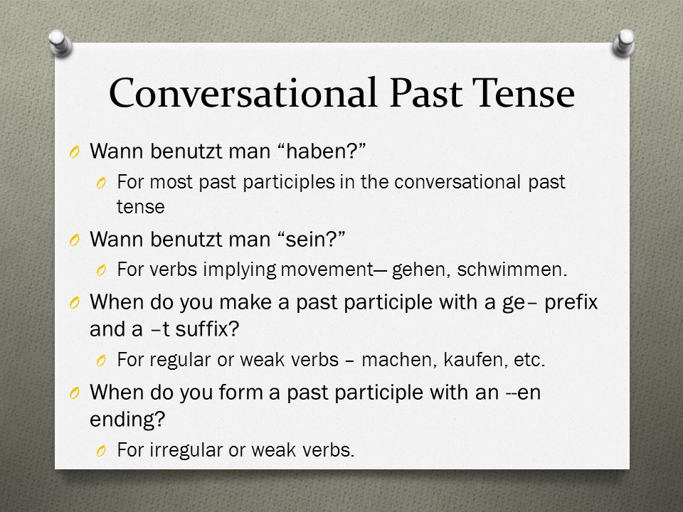 Conversational Past Tense O Wann benutzt man haben.