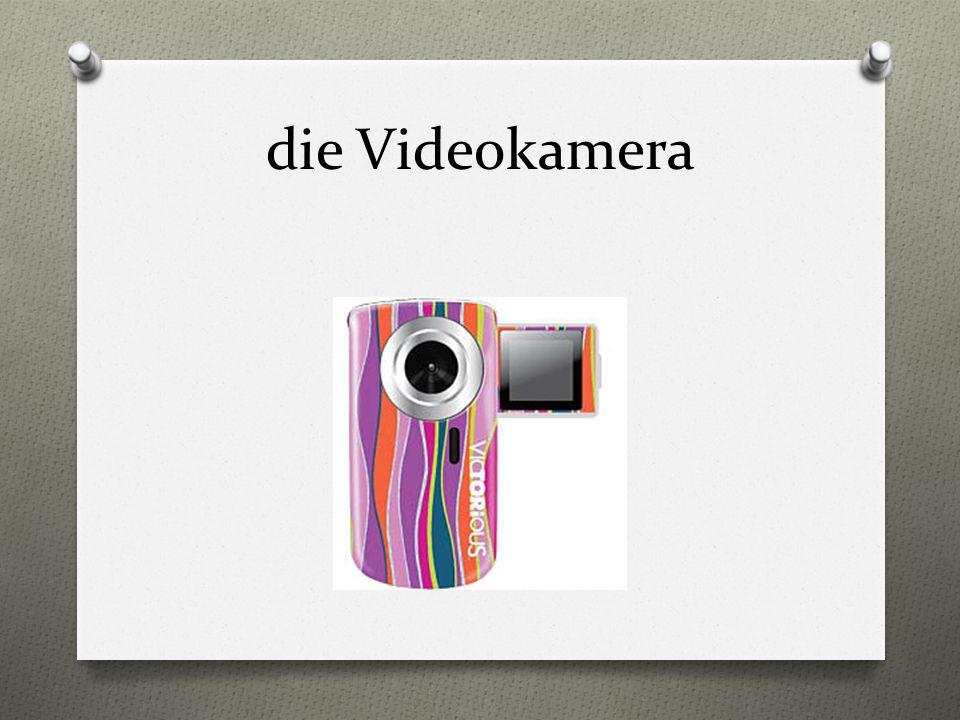 die Videokamera
