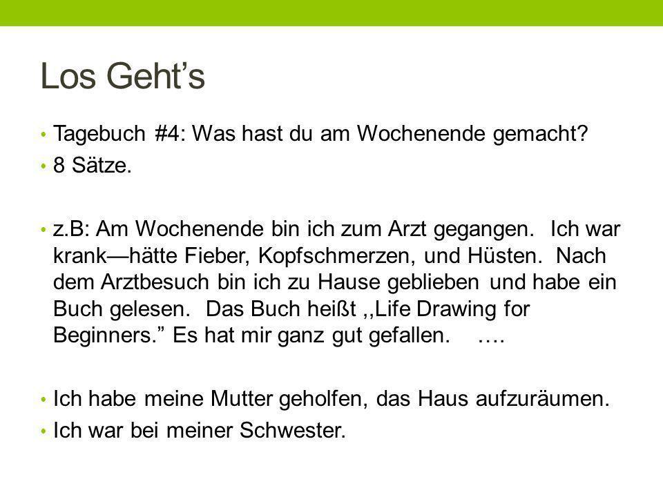 Los Gehts Tagebuch #4: Was hast du am Wochenende gemacht.