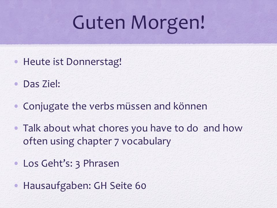 Was musst du zu Hause tun? What do you have to do at home? die Hausarbeiten-- chores