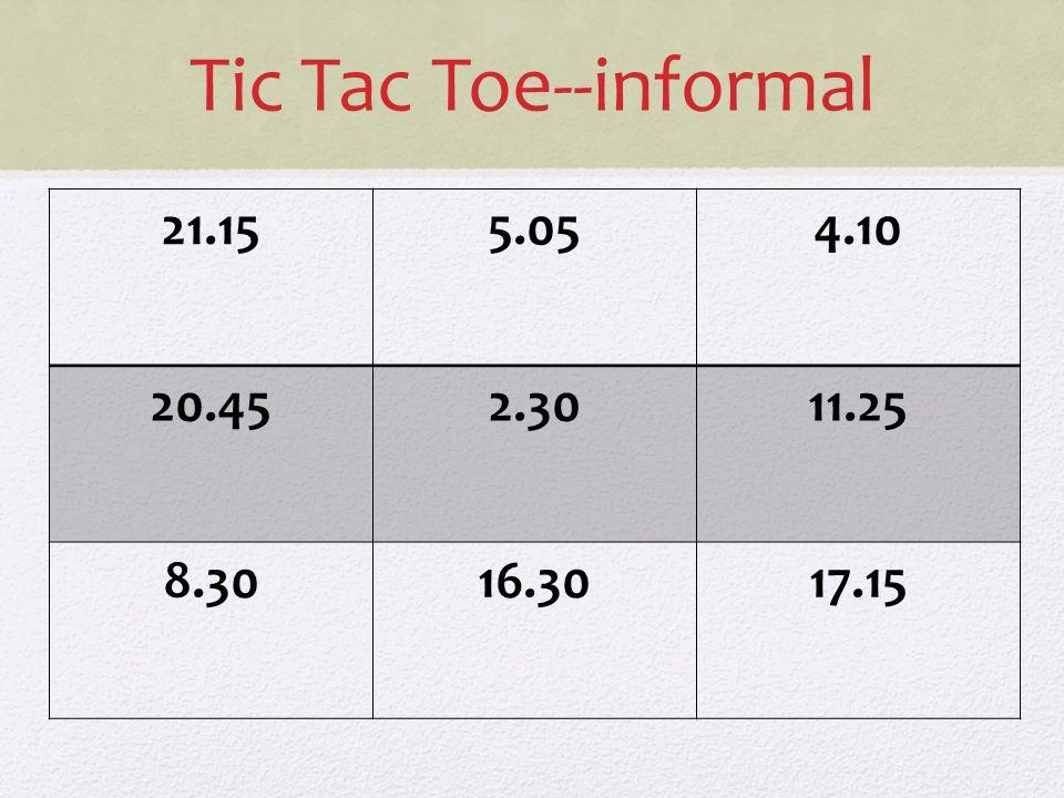 Tic Tac Toe--informal 21.155.054.10 20.452.3011.25 8.3016.3017.15