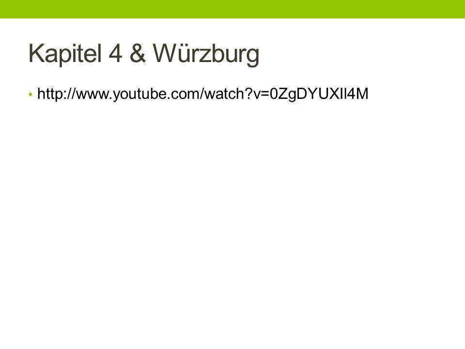 Kapitel 4 & Würzburg http://www.youtube.com/watch?v=0ZgDYUXIl4M