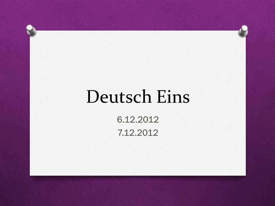 Deutsch Eins 6.12.2012 7.12.2012