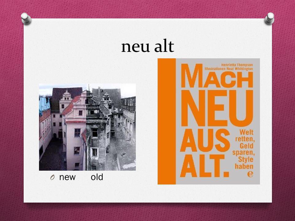 neu alt O new old