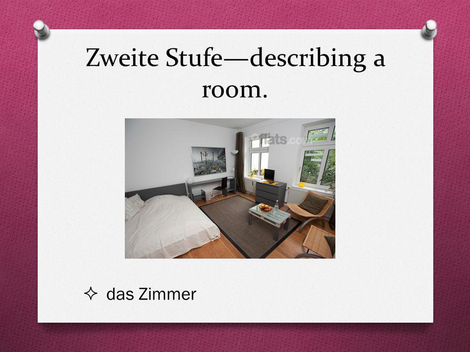 Zweite Stufedescribing a room. das Zimmer