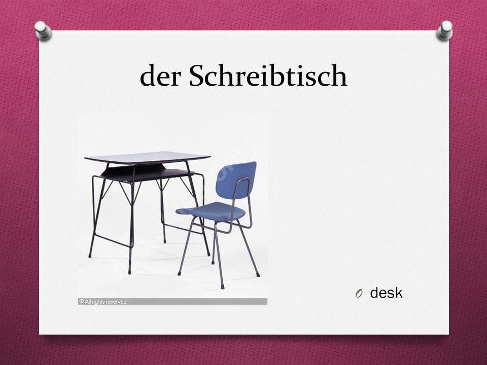 der Schreibtisch O desk