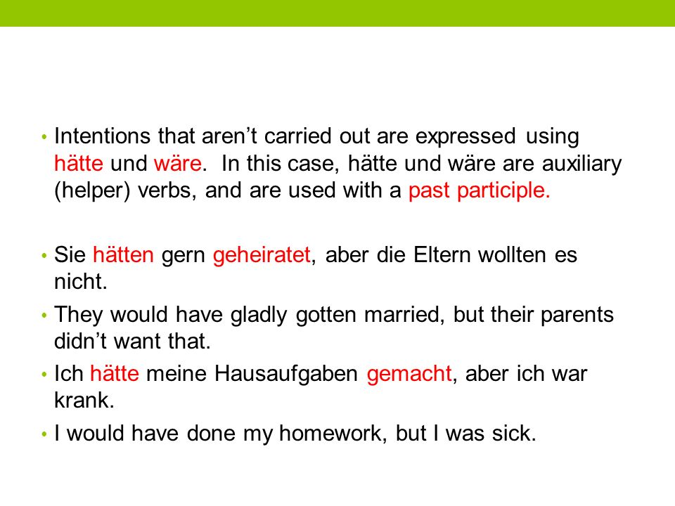 Intentions that arent carried out are expressed using hätte und wäre.