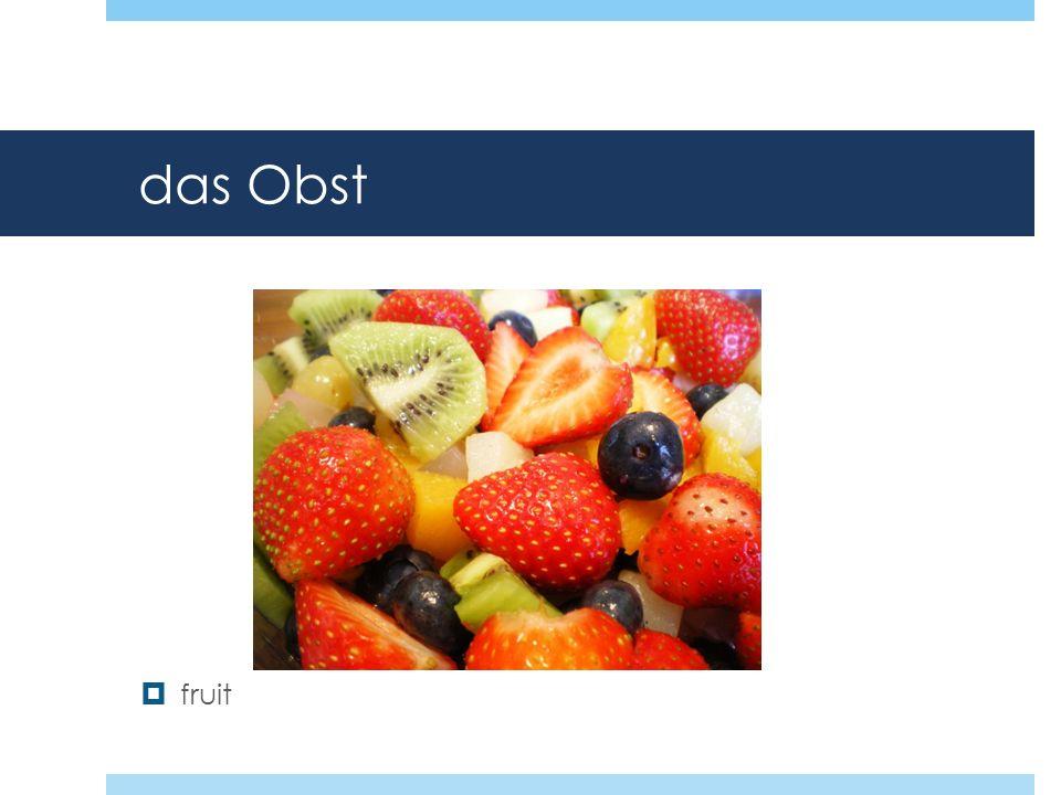 das Obst fruit