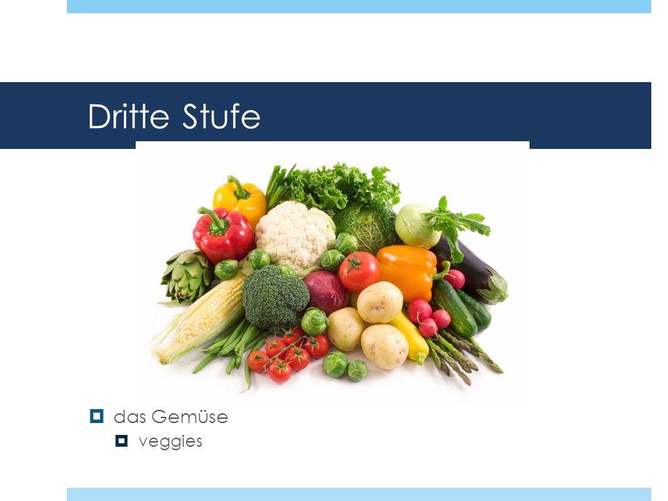 Dritte Stufe das Gemüse veggies