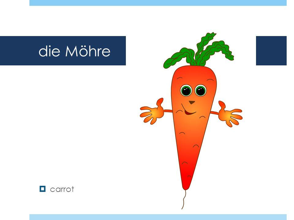 die Möhre carrot