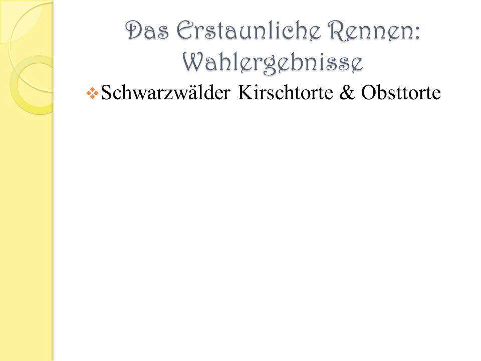 Das Erstaunliche Rennen: Wahlergebnisse Schwarzwälder Kirschtorte & Obsttorte