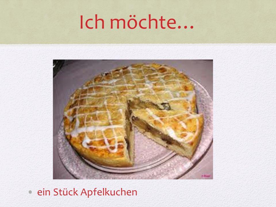 Ich möchte… ein Stück Apfelkuchen