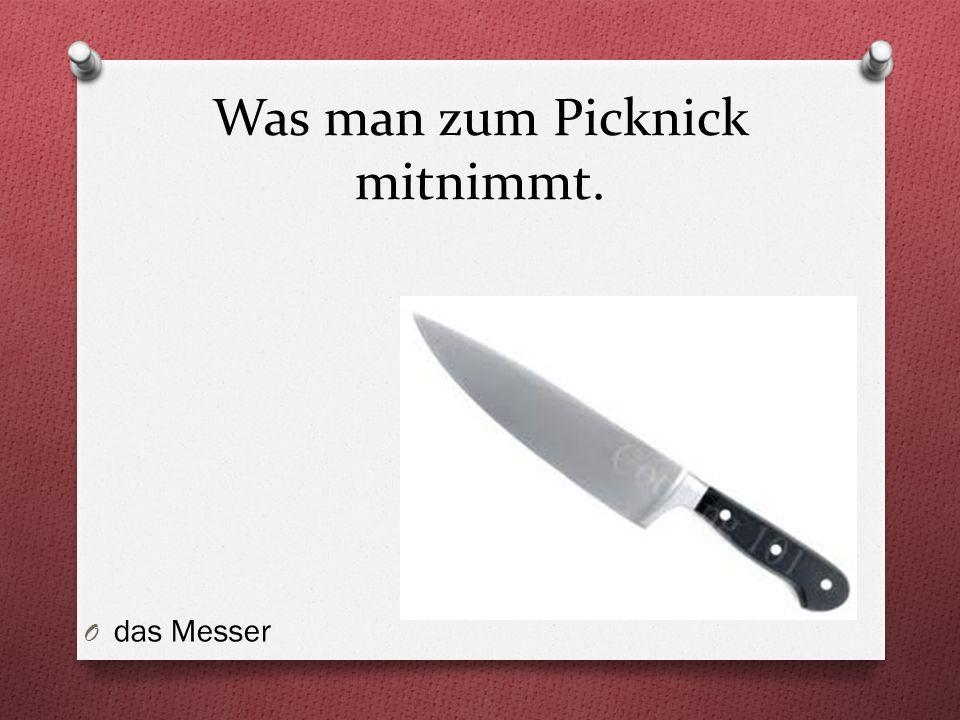 Was man zum Picknick mitnimmt. O das Messer