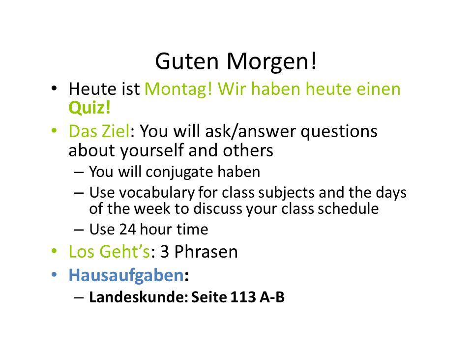 3 Phrasen Findet die Fehler: Zuerst ich habe Deutsch.