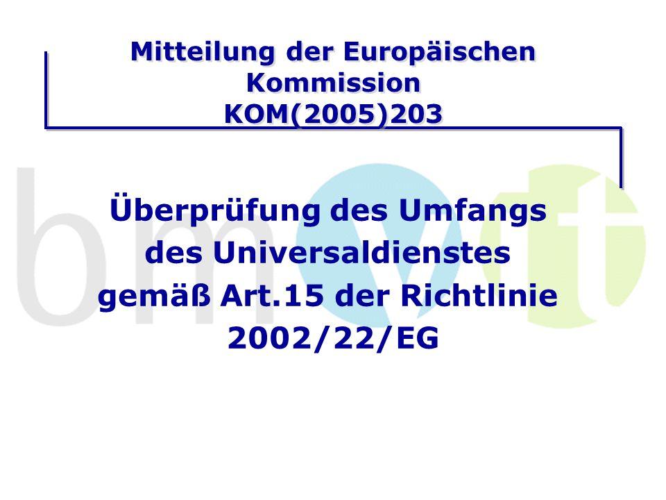 Mitteilung der Europäischen Kommission KOM(2005)203 Überprüfung des Umfangs des Universaldienstes gemäß Art.15 der Richtlinie 2002/22/EG