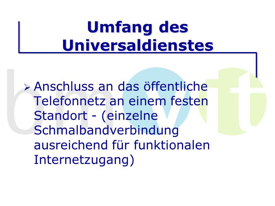 Umfang des Universaldienstes Anschluss an das öffentliche Telefonnetz an einem festen Standort - (einzelne Schmalbandverbindung ausreichend für funktionalen Internetzugang)