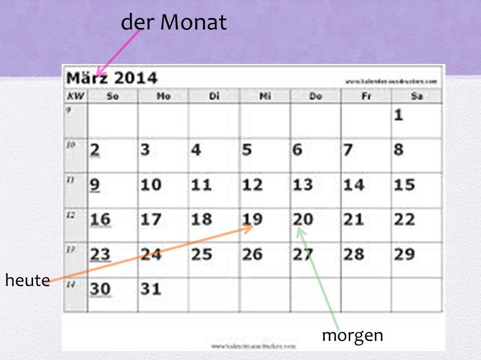 heut e morgen der Monat