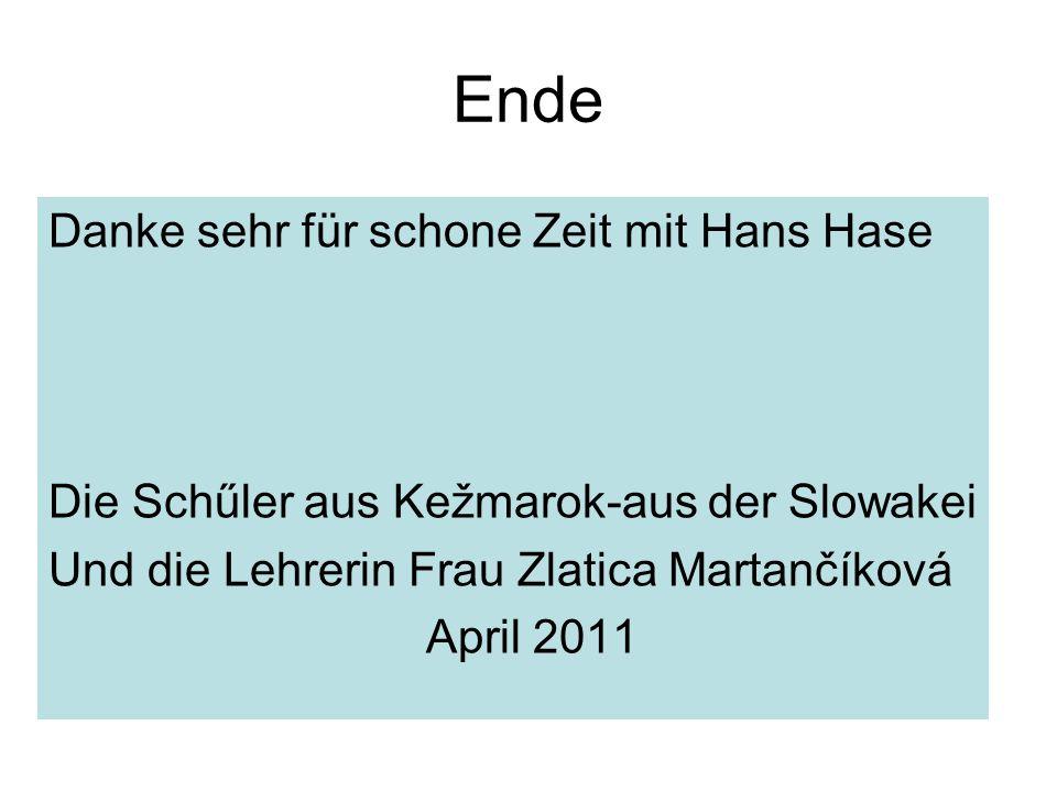 Ende Danke sehr für schone Zeit mit Hans Hase Die Schűler aus Kežmarok-aus der Slowakei Und die Lehrerin Frau Zlatica Martančíková April 2011