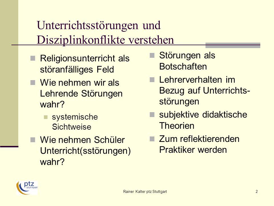 Rainer Kalter ptz Stuttgart23 Unterrichtsstörungen und Disziplinkonflikte verstehen Was können Lehrer verbessern.