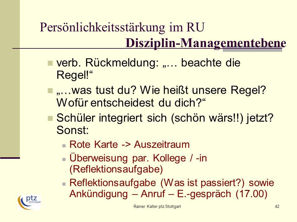 Rainer Kalter ptz Stuttgart42 Persönlichkeitsstärkung im RU Disziplin-Managementebene verb.