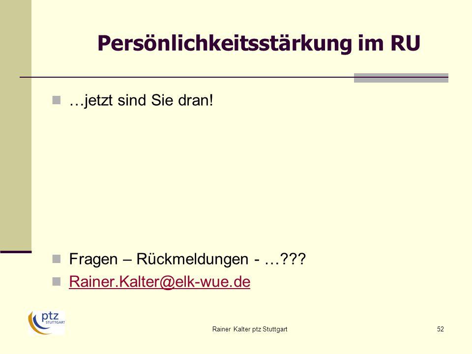 Rainer Kalter ptz Stuttgart52 Persönlichkeitsstärkung im RU …jetzt sind Sie dran.