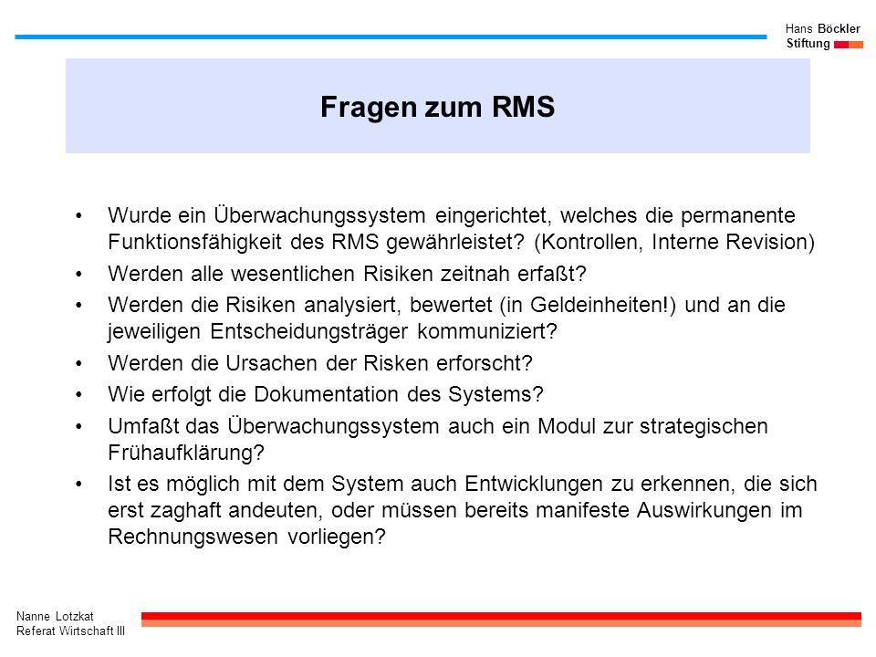 Nanne Lotzkat Referat Wirtschaft III Hans Böckler Stiftung Fragen zum RMS Wurde ein Überwachungssystem eingerichtet, welches die permanente Funktionsf