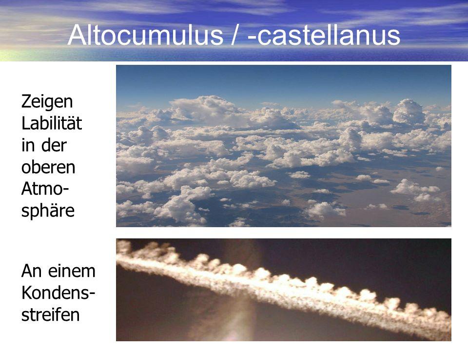 Altocumulus / -castellanus An einem Kondens- streifen Zeigen Labilität in der oberen Atmo- sphäre