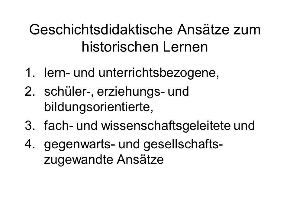 Gründe für Beschäftigung mit Geschichte in der Schule (nach Horst Gies) 1.Verständnis und Erklärung von Gegenwarts- phänomenen (Verhältnisse, Institutionen, Probleme, Konflikte usw.).