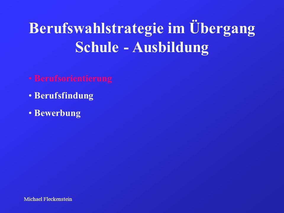 Michael Fleckenstein Berufswahlstrategie im Übergang Schule - Ausbildung Berufsorientierung Berufsfindung Bewerbung
