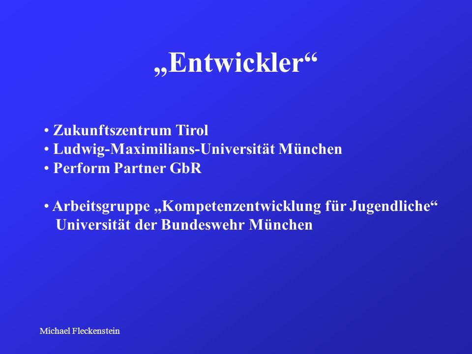 Michael Fleckenstein Entwickler Zukunftszentrum Tirol Ludwig-Maximilians-Universität München Perform Partner GbR Arbeitsgruppe Kompetenzentwicklung fü